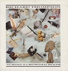 Richard Thompson - Across A Crowded Room